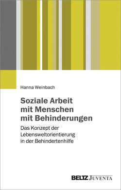 Soziale Arbeit mit Menschen mit Behinderungen von Weinbach,  Hanna