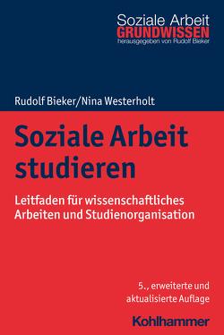Soziale Arbeit studieren von Bieker,  Rudolf, Westerholt,  Nina