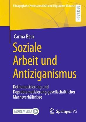 Soziale Arbeit und Antiziganismus von Beck,  Carina