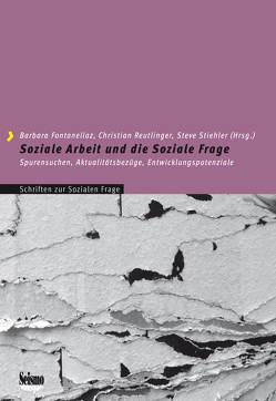 Soziale Arbeit und die Soziale Frage von Fontanellaz,  Barbara, Reutlinger,  Christian, Stiehler,  Steve