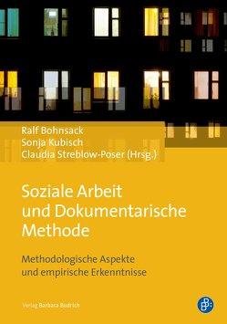 Soziale Arbeit und Dokumentarische Methode von Bohnsack,  Ralf, Kubisch,  Sonja, Streblow-Poser,  Claudia