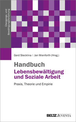 Soziale Arbeit und Lebensbewältigung von Stecklina ,  Gerd, Wienforth,  Jan