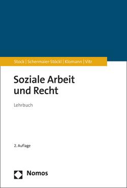 Soziale Arbeit und Recht von Klomann,  Verena, Schermaier-Stöckl,  Barbara, Stock,  Christof, Vitr,  Anika