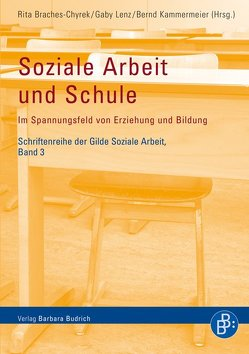 Soziale Arbeit und Schule von Braches-Chyrek,  Rita, Kammermeier,  Bernd, Lenz,  Gaby
