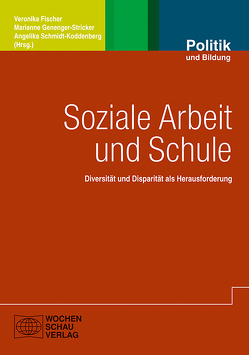 Soziale Arbeit und Schule von Baier,  Florian, Fischer,  Veronika, Genenger-Stricker,  Marianne, Schmidt-Koddenberg,  Angelika