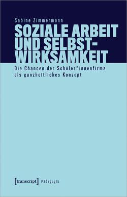 Soziale Arbeit und Selbstwirksamkeit von Zimmermann,  Sabine