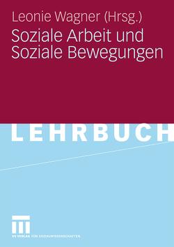 Soziale Arbeit und Soziale Bewegungen von Wagner,  Leonie