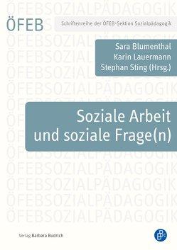 Soziale Arbeit und soziale Frage(n) von Blumenthal,  Sara, Lauermann,  Karin, Sting,  Stephan