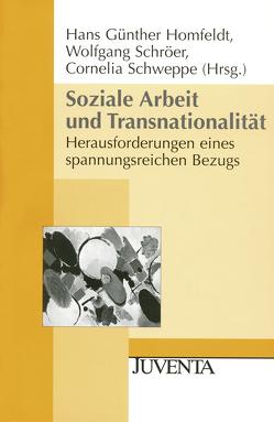 Soziale Arbeit und Transnationalität von Homfeldt,  Hans Günther, Schröer,  Wolfgang, Schweppe,  Cornelia