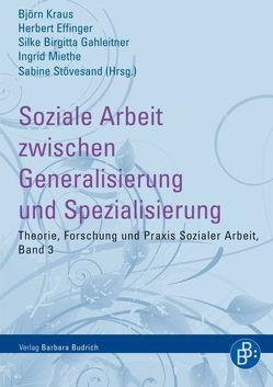 Soziale Arbeit zwischen Generalisierung und Spezialisierung von Effinger,  Herbert, Gahleitner,  Silke Birgitta, Kraus,  Björn, Miethe,  Ingrid, Stövesand,  Sabine
