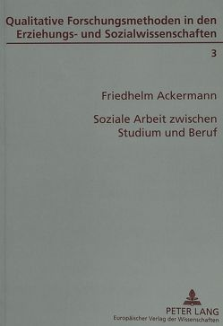 Soziale Arbeit zwischen Studium und Beruf von Ackermann,  Friedhelm