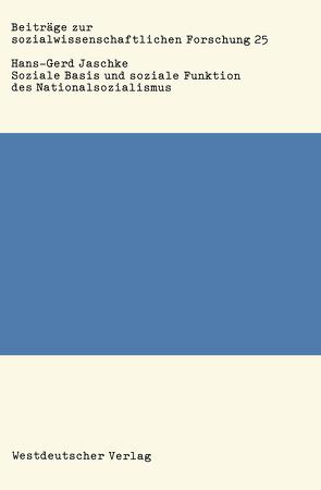 Soziale Basis und soziale Funktion des Nationalsozialismus von Jaschke,  Hans-Gerd