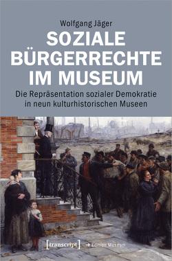 Soziale Bürgerrechte im Museum von Jaeger,  Wolfgang