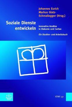 Soziale Dienste entwickeln von Eurich,  Johannes, Glatz-Schmallegger,  Markus