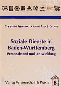 Soziale Dienste in Baden-Württemberg von Diezinger,  Angelika, Steinebach,  Christoph, Stobener,  André P