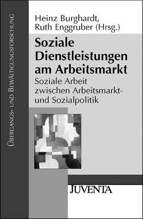 Soziale Dienstleistungen am Arbeitsmarkt von Burghardt,  Heinz, Enggruber,  Ruth