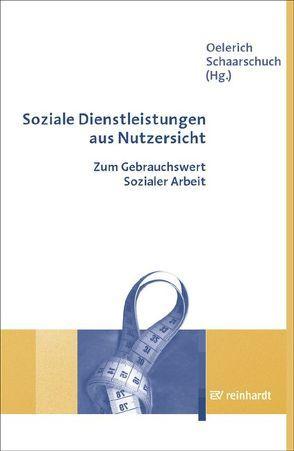 Soziale Dienstleistungen aus Nutzersicht von Oelerich,  Gertrud, Schaarschuch,  Andreas