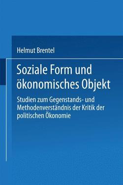 Soziale Form und ökonomisches Objekt von Brentel,  Helmut