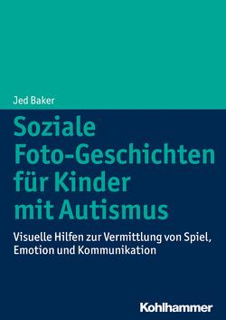 Soziale Foto-Geschichten für Kinder mit Autismus von Abel,  Charlotte, Baker,  Jed, Bernard-Opitz,  Vera