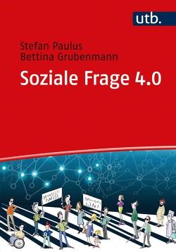 Soziale Frage 4.0 von Grubenmann,  Bettina, Paulus,  Stefan
