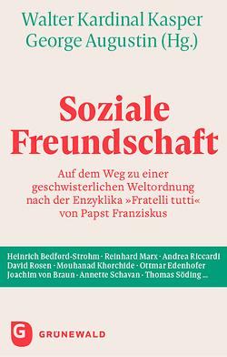 Soziale Freundschaft von Augustin,  George, Kardinal Kasper,  Walter