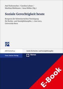 Soziale Gerechtigkeit heute von Kühler,  Anne, Lehner,  Caroline, Mahlmann,  Matthias, Tschentscher,  Axel