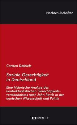 Soziale Gerechtigkeit in Deutschland von Dethlefs,  Carsten