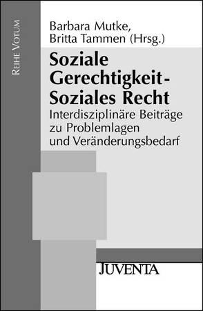 Soziale Gerechtigkeit – Soziales Recht von Mutke,  Barbara, Tammen,  Britta