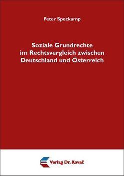 Soziale Grundrechte im Rechtsvergleich zwischen Deutschland und Österreich von Speckamp,  Peter