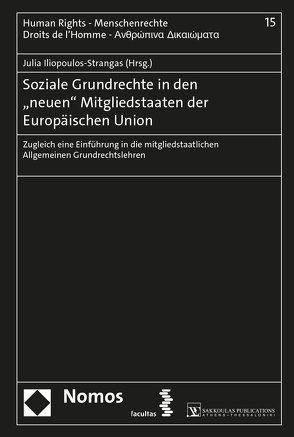 """Soziale Grundrechte in den """"neuen"""" Mitgliedstaaten der Europäischen Union von Iliopoulos-Strangas,  Julia"""