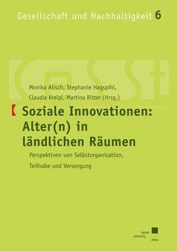 Soziale Innovationen: Alter(n) in ländlichen Räumen von Alisch,  Monika, Hagspihl,  Stephanie, Kreipl,  Claudia, Ritter,  Martina