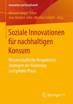 Soziale Innovationen für nachhaltigen Konsum von Jaeger-Erben,  Melanie, Rückert-John,  Jana, Schäfer,  Martina