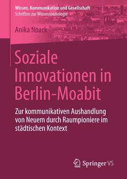 Soziale Innovationen in Berlin-Moabit von Noack,  Anika