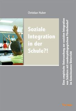 Soziale Integration in der Schule?! von Huber,  Christian