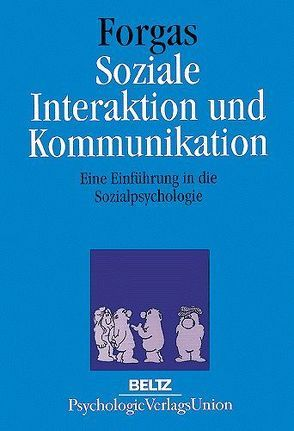 Soziale Interaktion und Kommunikation von Forgas,  Joseph P., Frey,  Dieter, Jones,  Richard, Pergamon Press, Schust,  Jutta