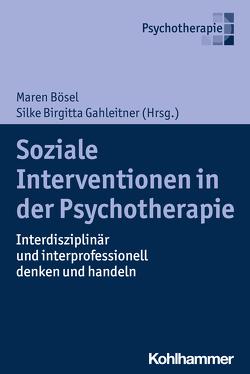 Soziale Interventionen in der Psychotherapie von Bösel,  Maren, Gahleitner,  Silke Birgitta