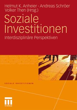 Soziale Investitionen von Anheier,  Helmut K., Schröer,  Andreas, Then,  Volker