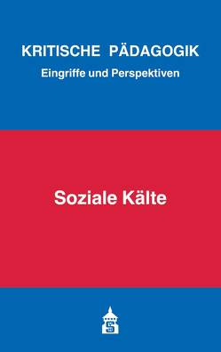 Soziale Kälte von Bernhard,  Armin, Bierbaum,  Harald, Borst,  Eva, Eble,  Lukas, Kunert,  Simon