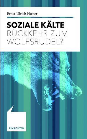 Soziale Kälte von Huster,  Ernst-Ulrich