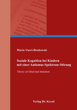 Soziale Kognition bei Kindern mit einer Autismus-Spektrum-Störung von Vuori-Brodowski,  Maria