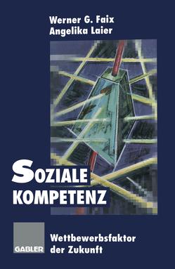 Soziale Kompetenz von Faix,  Werner G., Laier,  Angelika