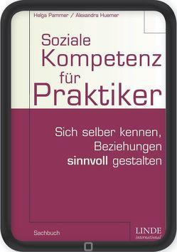 Soziale Kompetenz für Praktiker von Huemer,  Alexandra, Pammer,  Helga