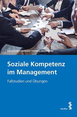 Soziale Kompetenz im Management von Cechovsky,  Nora, Greimel-Fuhrmann,  Bettina, Langer,  Herbert