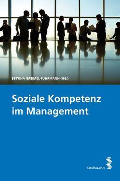 Soziale Kompetenz im Management von Greimel-Fuhrmann,  Bettina