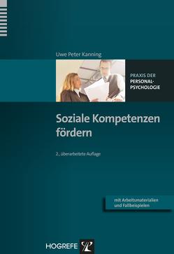 Soziale Kompetenzen fördern von Kanning,  Uwe P