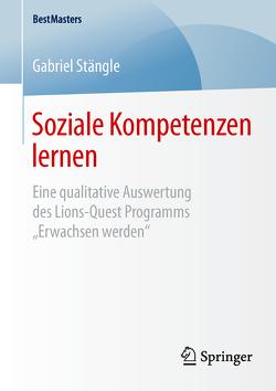 Soziale Kompetenzen lernen von Stängle,  Gabriel