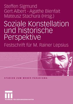 Soziale Konstellation und historische Perspektive von Albert,  Gert, Bienfait,  Agathe, Sigmund,  Steffen, Stachura,  Mateusz