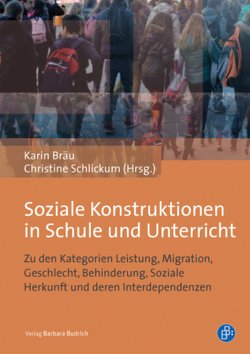 Soziale Konstruktionen in Schule und Unterricht von Bräu,  Karin, Schlickum,  Christine