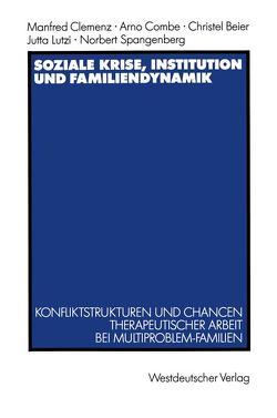 Soziale Krise, Institution und Familiendynamik von Clemenz,  Manfred