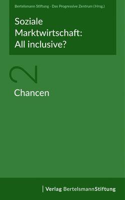 Soziale Marktwirtschaft: All inclusive? Band 2: Chancen